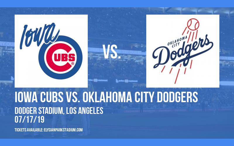 Iowa Cubs vs. Oklahoma City Dodgers at Dodger Stadium