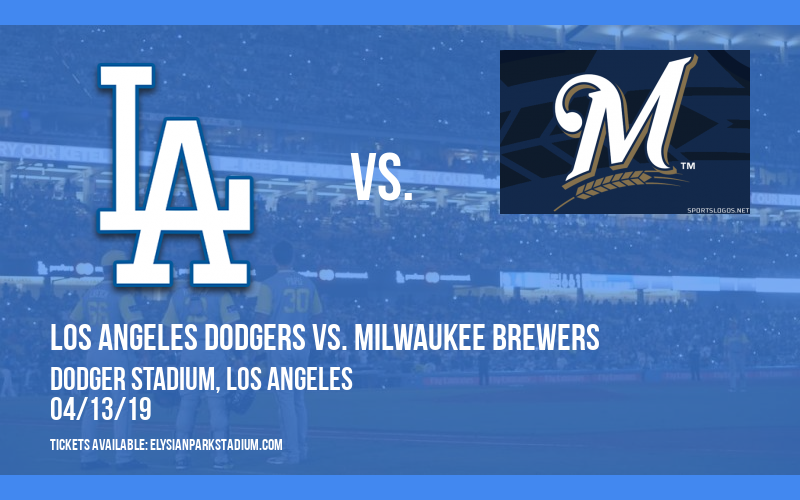 Los Angeles Dodgers vs. Milwaukee Brewers at Dodger Stadium