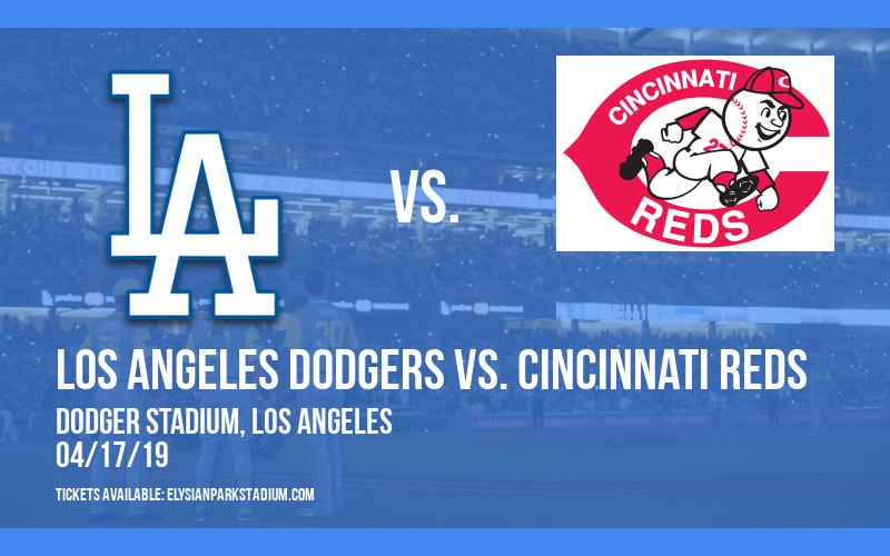Los Angeles Dodgers vs. Cincinnati Reds at Dodger Stadium