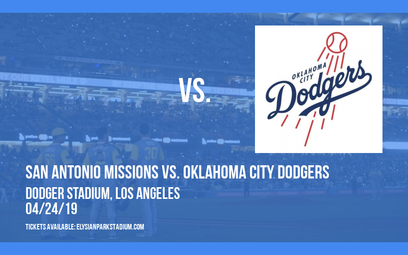 San Antonio Missions vs. Oklahoma City Dodgers at Dodger Stadium