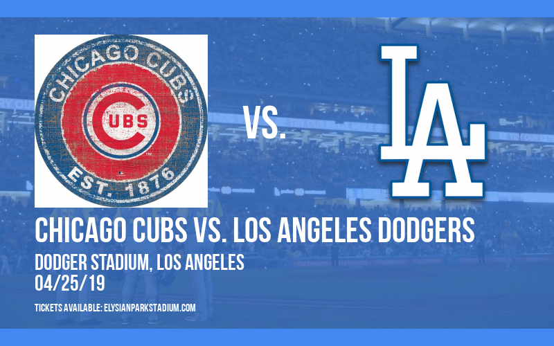 Chicago Cubs vs. Los Angeles Dodgers at Dodger Stadium