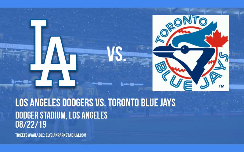 Los Angeles Dodgers vs. Toronto Blue Jays at Dodger Stadium