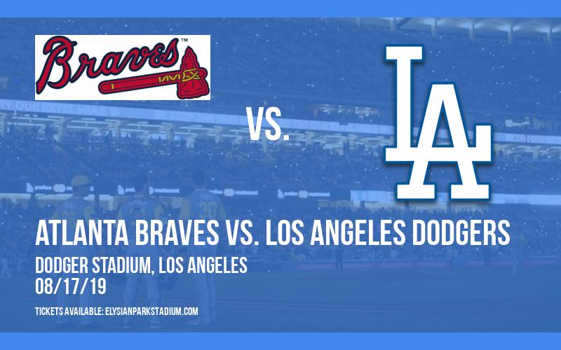 Atlanta Braves vs. Los Angeles Dodgers at Dodger Stadium