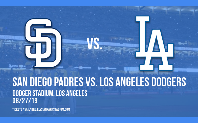 San Diego Padres vs. Los Angeles Dodgers at Dodger Stadium