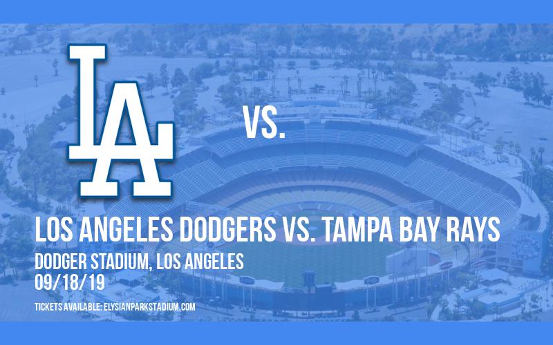 Los Angeles Dodgers vs. Tampa Bay Rays at Dodger Stadium