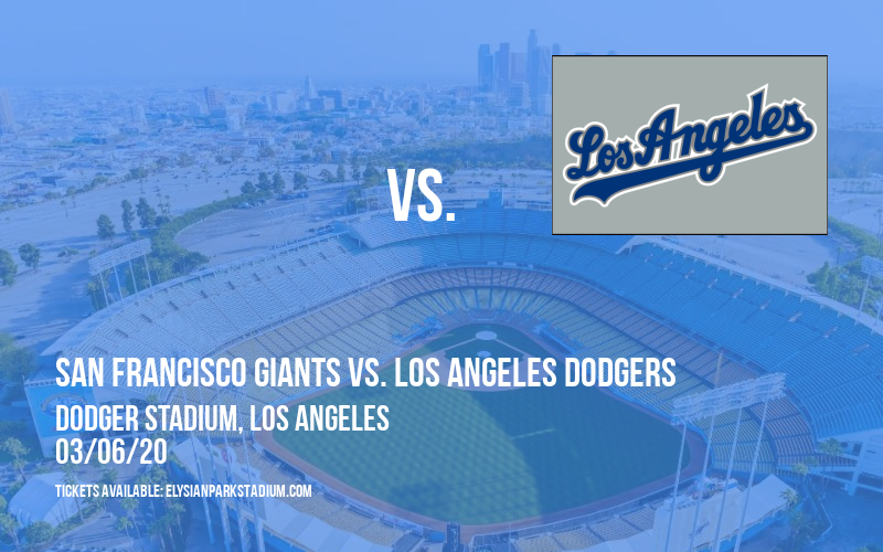 Spring Training: San Francisco Giants vs. Los Angeles Dodgers (SS) at Dodger Stadium