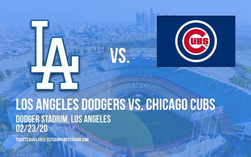 Spring Training: Los Angeles Dodgers vs. Chicago Cubs at Dodger Stadium