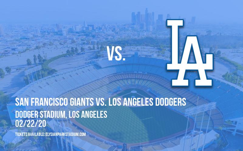 Spring Training: San Francisco Giants vs. Los Angeles Dodgers at Dodger Stadium
