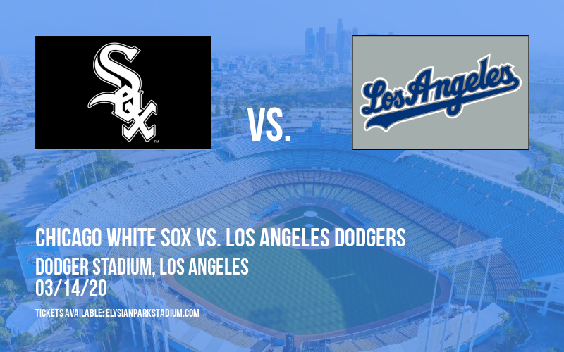 Spring Training: Chicago White Sox vs. Los Angeles Dodgers at Dodger Stadium