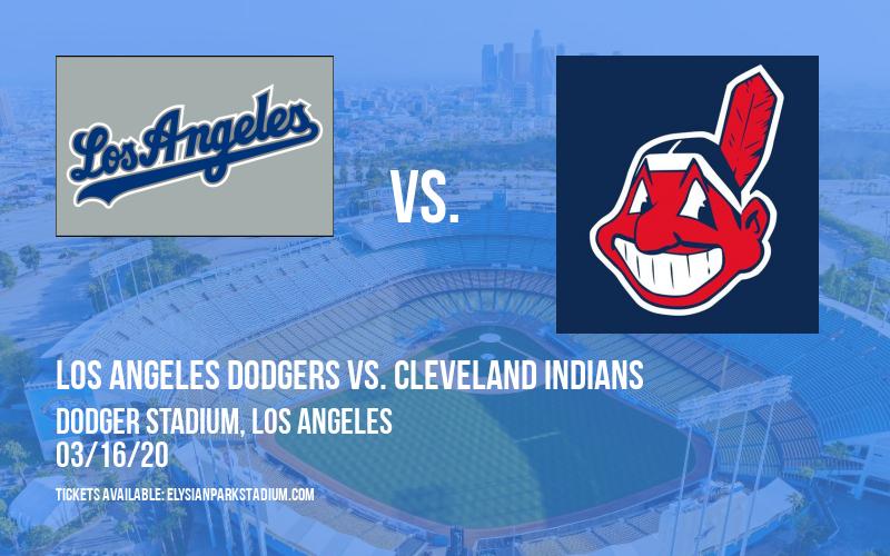 Spring Training: Los Angeles Dodgers vs. Cleveland Indians at Dodger Stadium