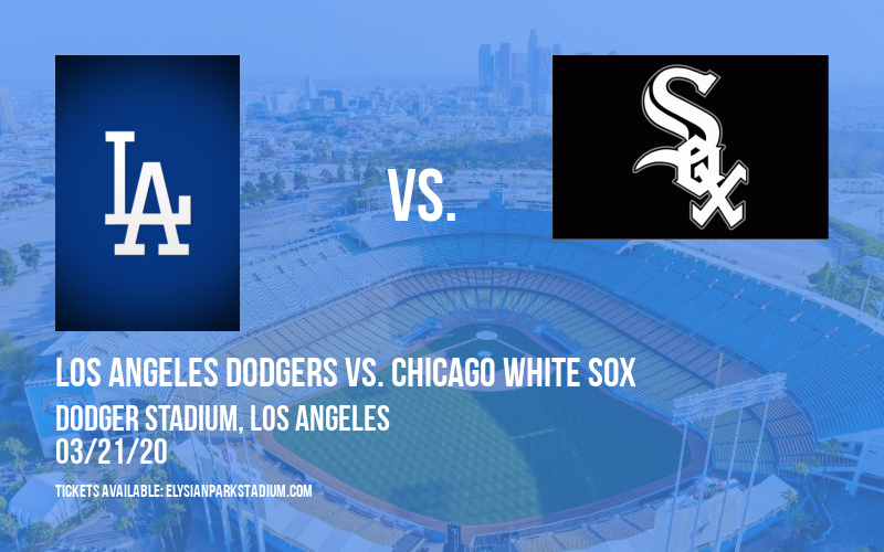 Spring Training: Los Angeles Dodgers vs. Chicago White Sox at Dodger Stadium