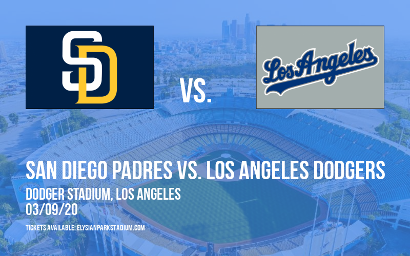 Spring Training: San Diego Padres vs. Los Angeles Dodgers at Dodger Stadium