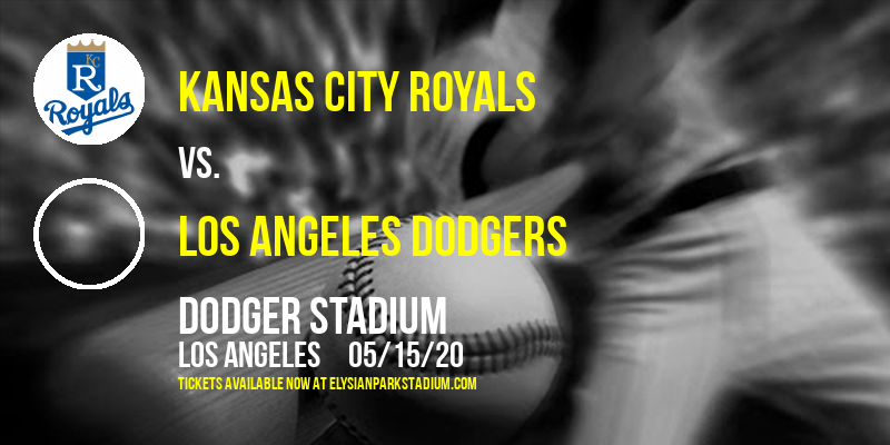 Kansas City Royals vs. Los Angeles Dodgers at Dodger Stadium