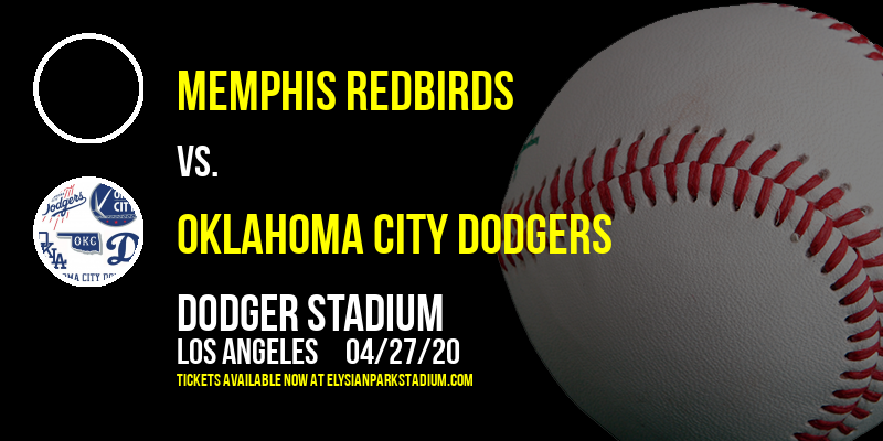Memphis Redbirds vs. Oklahoma City Dodgers [POSTPONED] at Dodger Stadium