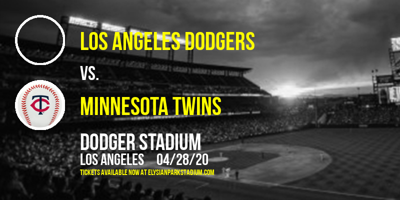 Los Angeles Dodgers vs. Minnesota Twins [CANCELLED] at Dodger Stadium