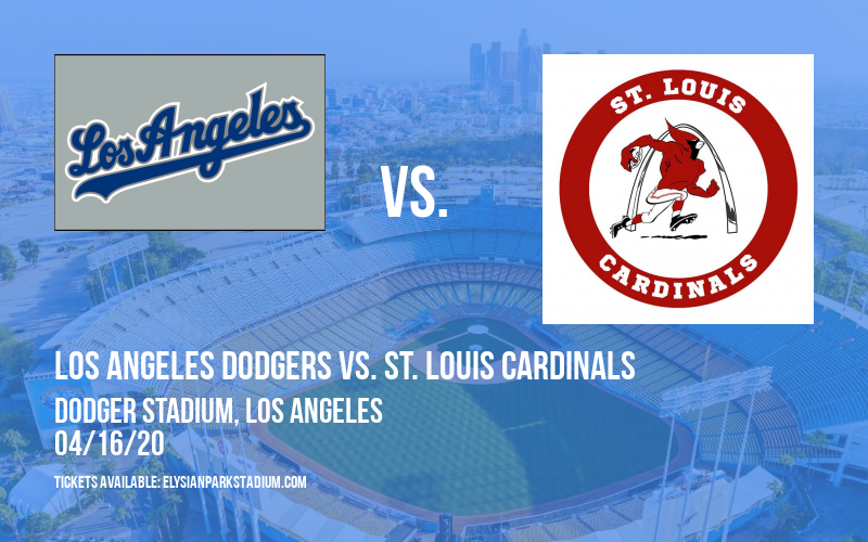 Los Angeles Dodgers vs. St. Louis Cardinals [CANCELLED] at Dodger Stadium