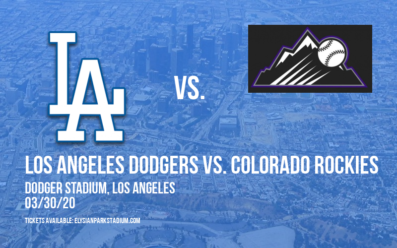 Los Angeles Dodgers vs. Colorado Rockies [CANCELLED] at Dodger Stadium