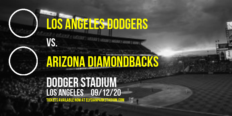 Los Angeles Dodgers vs. Arizona Diamondbacks at Dodger Stadium