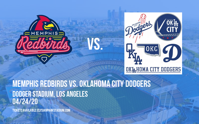 Memphis Redbirds vs. Oklahoma City Dodgers [CANCELLED] at Dodger Stadium