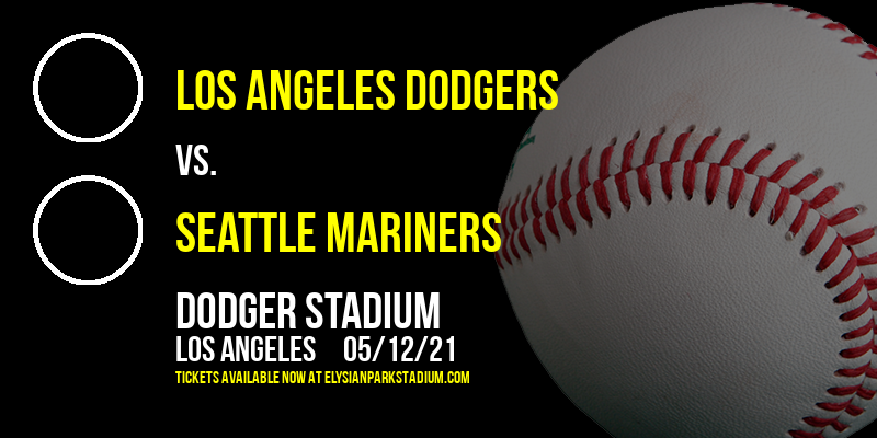 Los Angeles Dodgers vs. Seattle Mariners [CANCELLED] at Dodger Stadium
