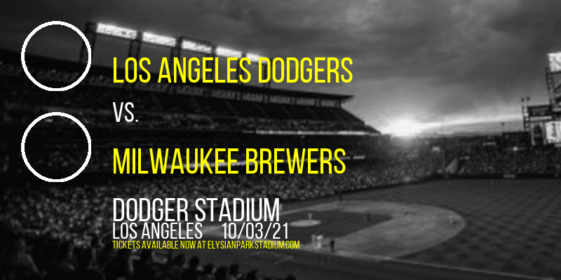 Los Angeles Dodgers vs. Milwaukee Brewers at Dodger Stadium